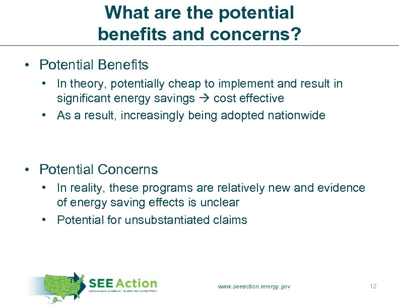 What are the potential benefits and concerns? • Potential Benefits • In theory, potentially