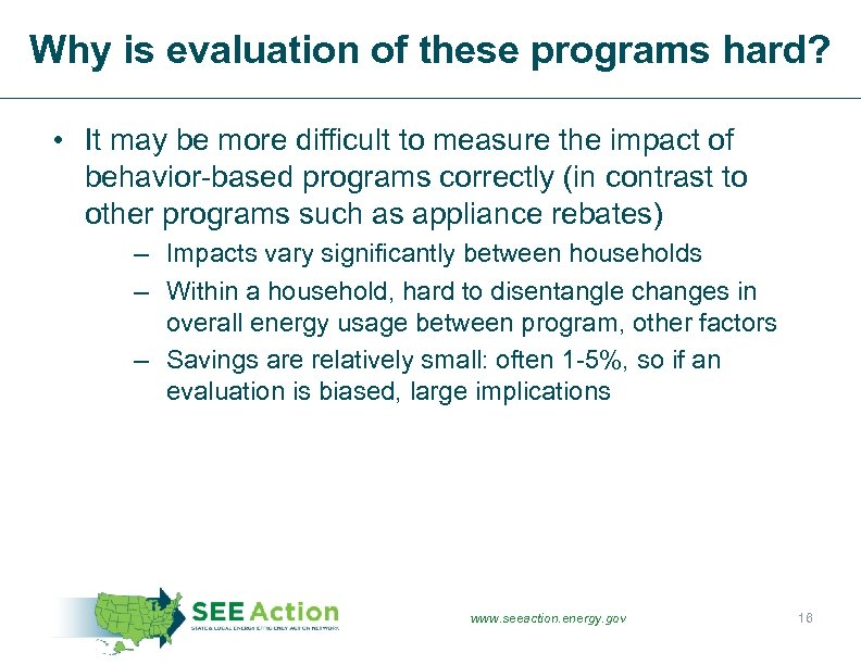 Why is evaluation of these programs hard? • It may be more difficult to