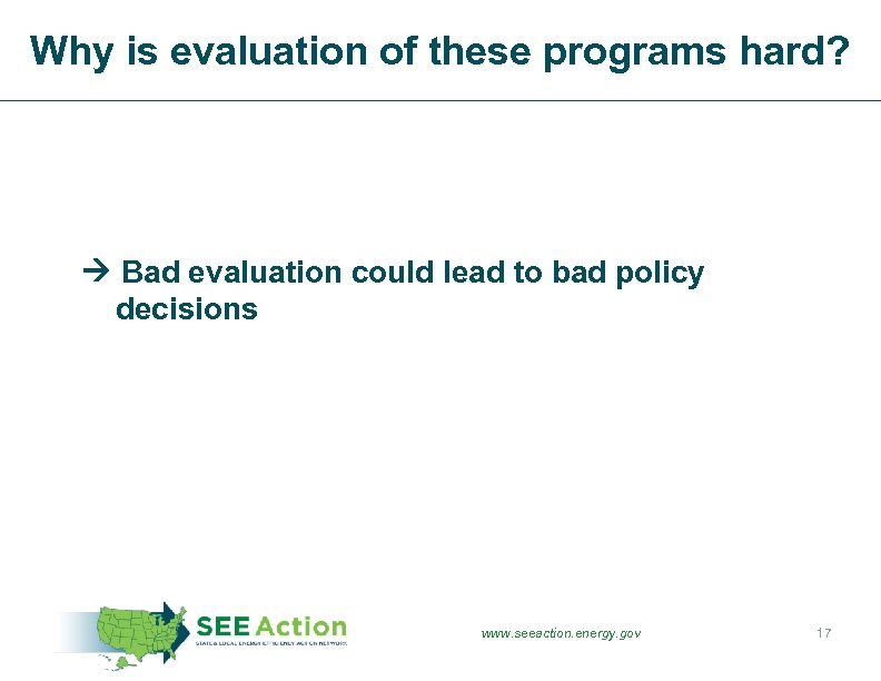 Why is evaluation of these programs hard? Bad evaluation could lead to bad policy