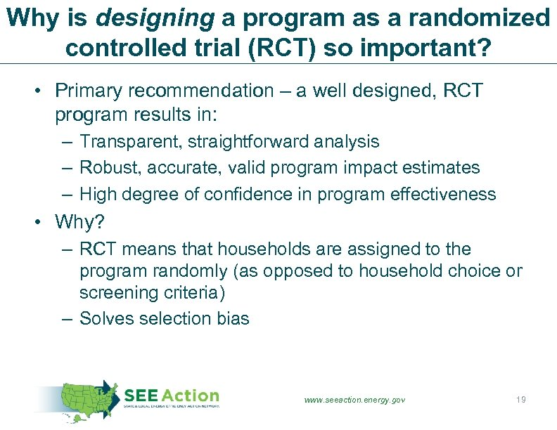Why is designing a program as a randomized controlled trial (RCT) so important? •