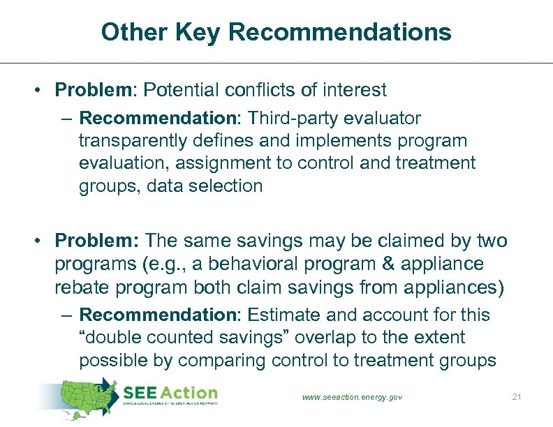 Other Key Recommendations • Problem: Potential conflicts of interest – Recommendation: Third-party evaluator transparently