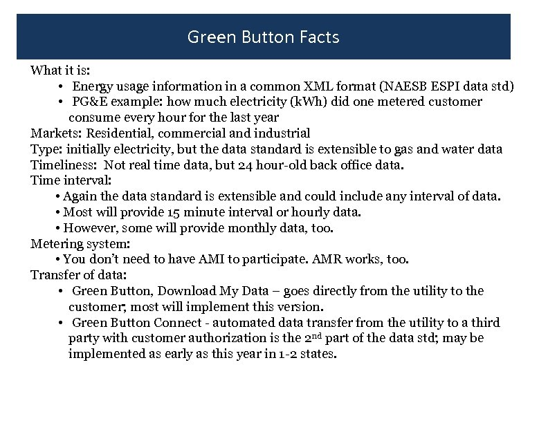 Green Button Facts What it is: • Energy usage information in a common XML