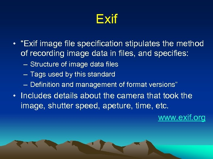 "Exif • ""Exif image file specification stipulates the method of recording image data in"