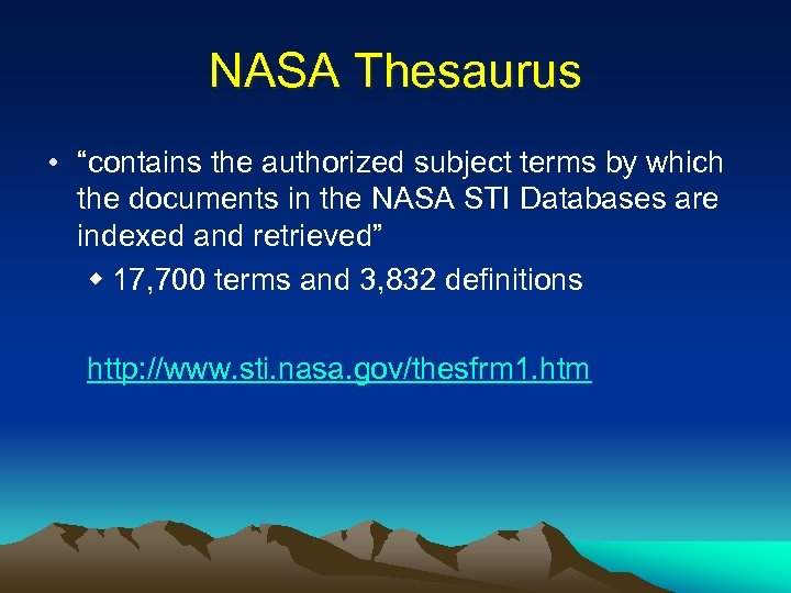 "NASA Thesaurus • ""contains the authorized subject terms by which the documents in the"