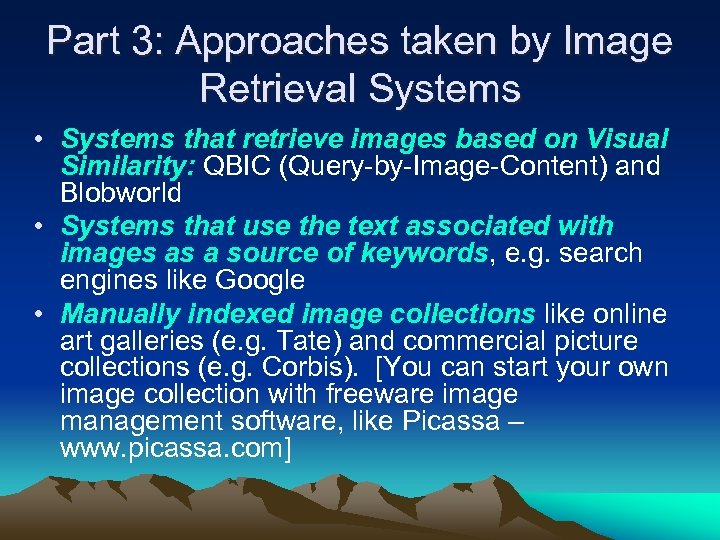 Part 3: Approaches taken by Image Retrieval Systems • Systems that retrieve images based