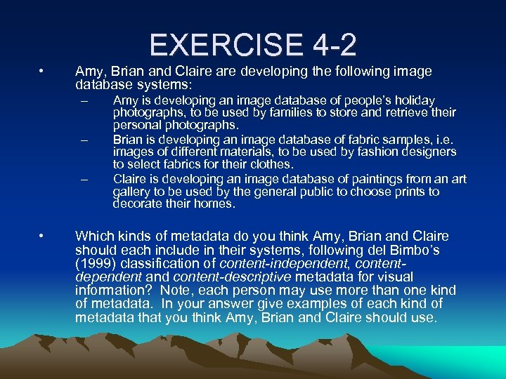 • EXERCISE 4 -2 Amy, Brian and Claire are developing the following image