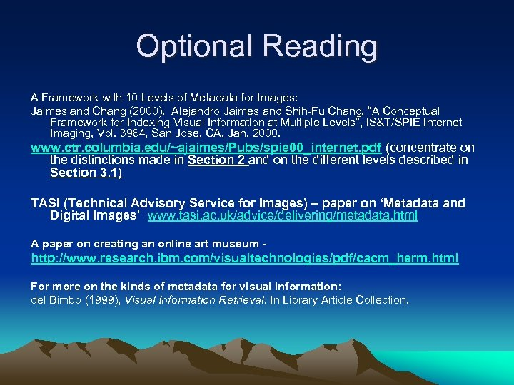 Optional Reading A Framework with 10 Levels of Metadata for Images: Jaimes and Chang