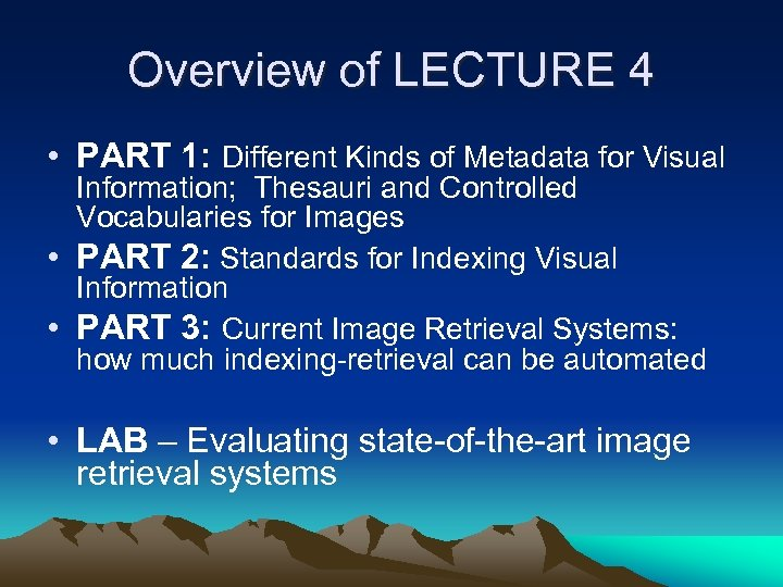 Overview of LECTURE 4 • PART 1: Different Kinds of Metadata for Visual Information;