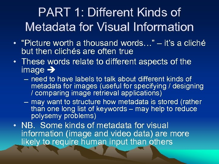 "PART 1: Different Kinds of Metadata for Visual Information • ""Picture worth a thousand"
