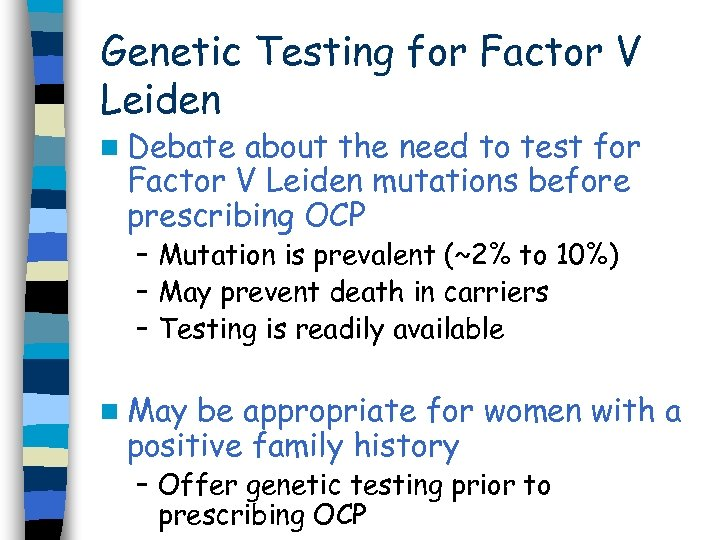 Genetic Testing for Factor V Leiden n Debate about the need to test for