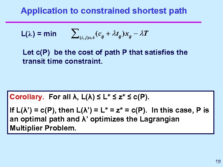 Application to constrained shortest path L(λ ) = min Let c(P) be the cost