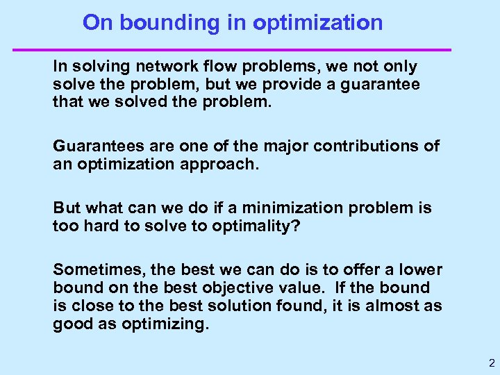 On bounding in optimization In solving network flow problems, we not only solve the