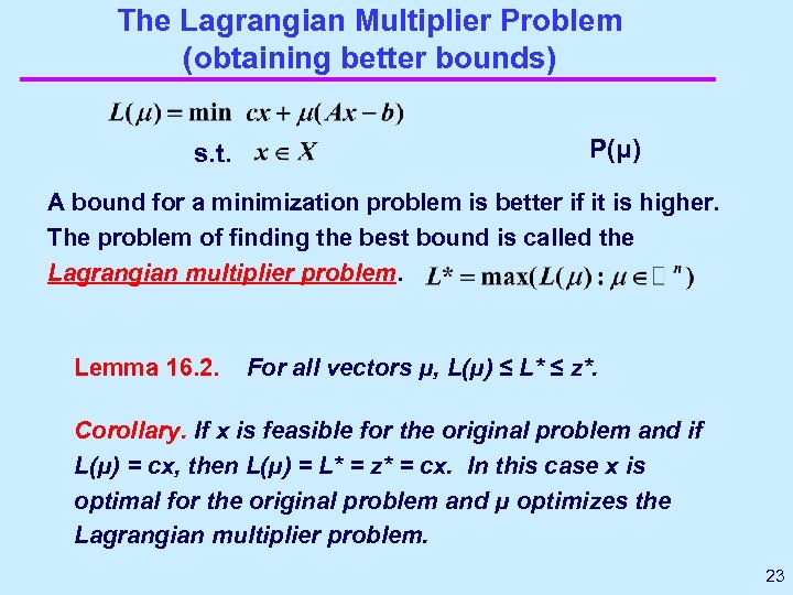 The Lagrangian Multiplier Problem (obtaining better bounds) s. t. P(μ) A bound for a