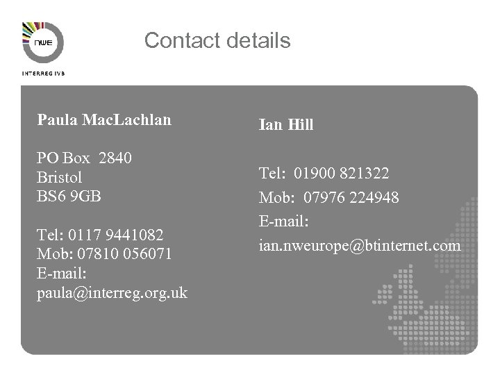 Contact details Paula Mac. Lachlan PO Box 2840 Bristol BS 6 9 GB Tel: