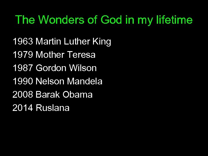 The Wonders of God in my lifetime 1963 Martin Luther King 1979 Mother Teresa