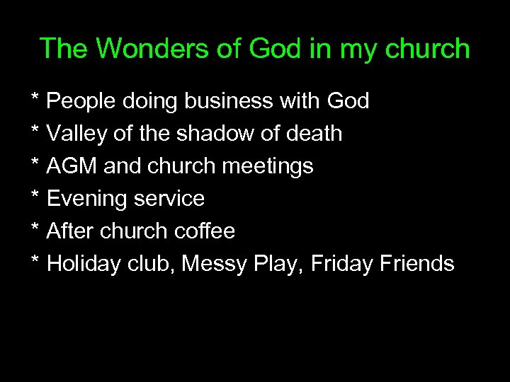 The Wonders of God in my church * People doing business with God *
