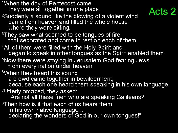 1 When the day of Pentecost came, they were all together in one place.