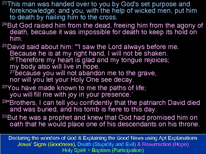 23 This man was handed over to you by God's set purpose and foreknowledge;