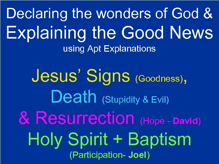 Declaring the wonders of God & Explaining the Good News using Apt Explanations Jesus'