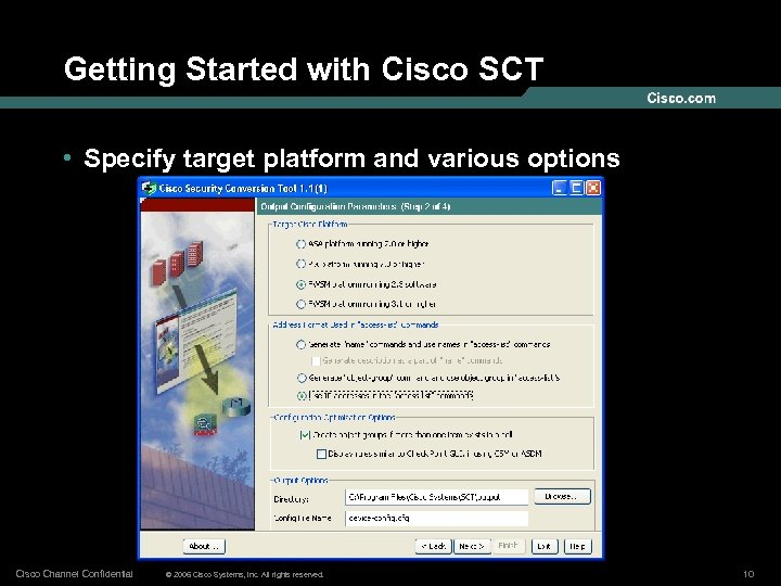 Getting Started with Cisco SCT • Specify target platform and various options Cisco Channel
