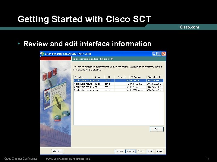 Getting Started with Cisco SCT • Review and edit interface information Cisco Channel Confidential