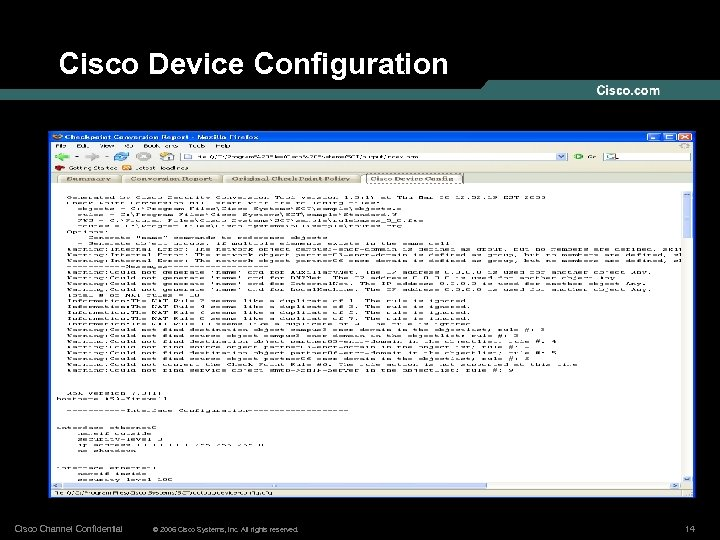 Cisco Device Configuration Cisco Channel Confidential © 2006 Cisco Systems, Inc. All rights reserved.