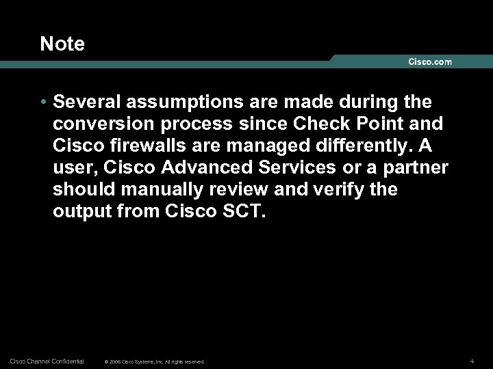Note • Several assumptions are made during the conversion process since Check Point and