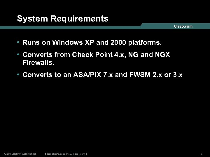 System Requirements • Runs on Windows XP and 2000 platforms. • Converts from Check