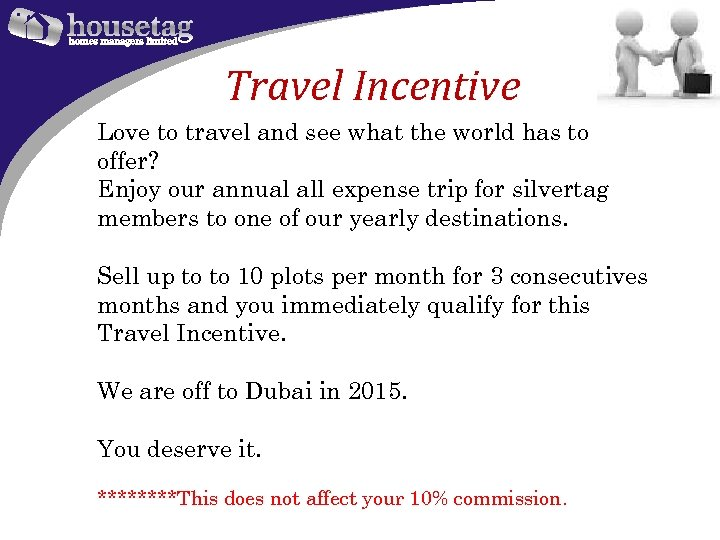 Travel Incentive Love to travel and see what the world has to offer? Enjoy