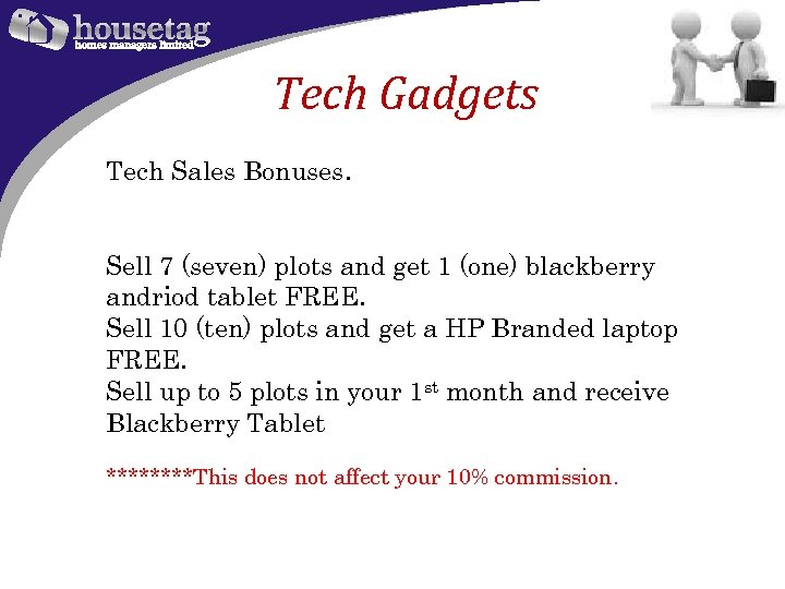 Tech Gadgets Tech Sales Bonuses. Sell 7 (seven) plots and get 1 (one) blackberry
