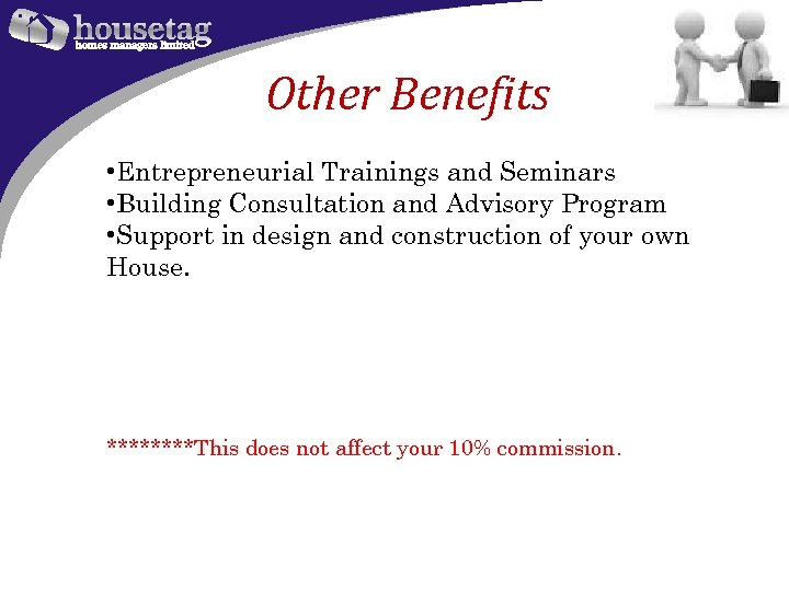 Other Benefits • Entrepreneurial Trainings and Seminars • Building Consultation and Advisory Program •