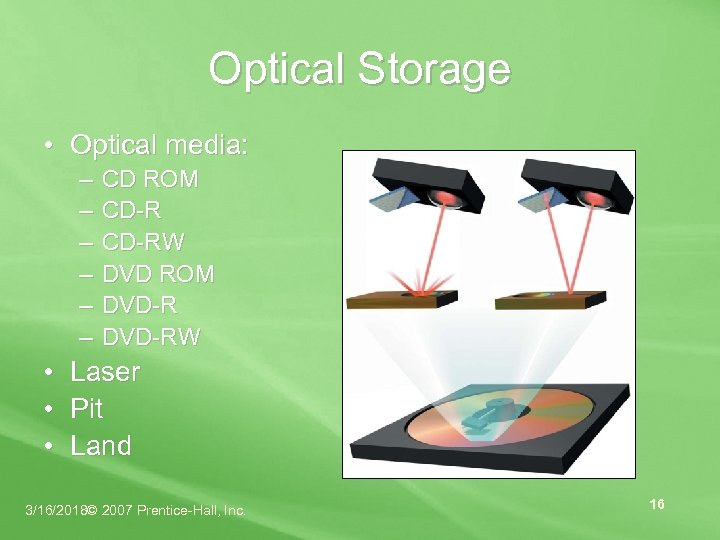 Optical Storage • Optical media: – – – • • • CD ROM CD-RW