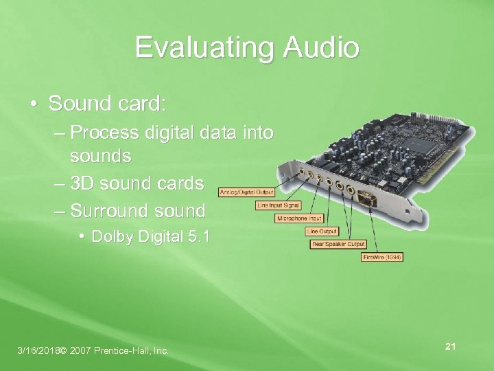 Evaluating Audio • Sound card: – Process digital data into sounds – 3 D