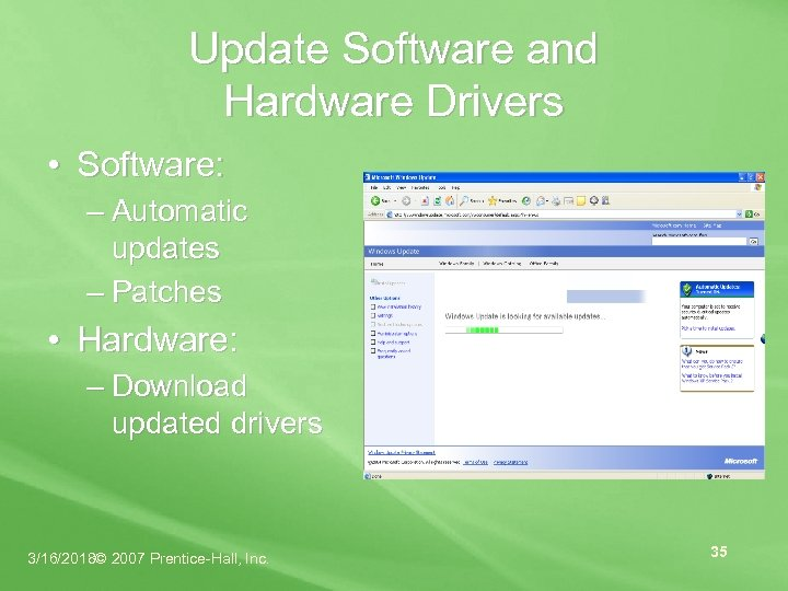 Update Software and Hardware Drivers • Software: – Automatic updates – Patches • Hardware: