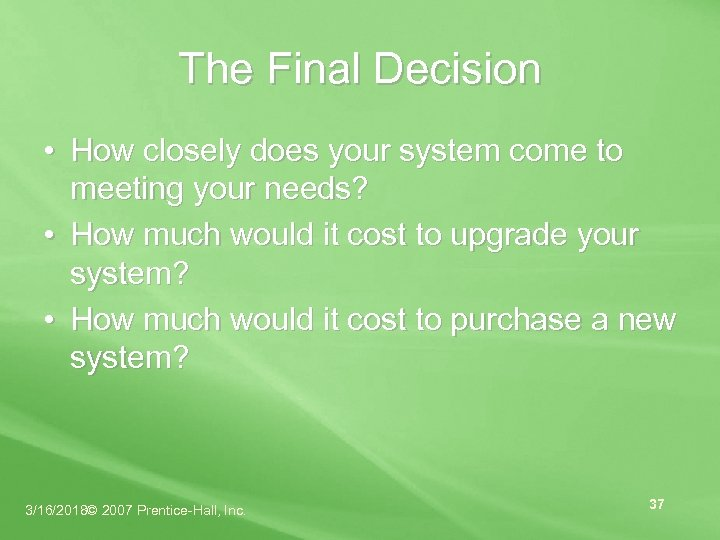 The Final Decision • How closely does your system come to meeting your needs?