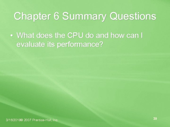 Chapter 6 Summary Questions • What does the CPU do and how can I