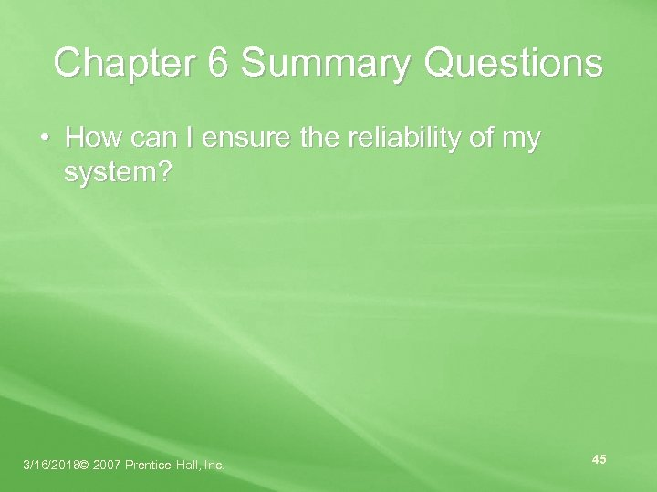 Chapter 6 Summary Questions • How can I ensure the reliability of my system?