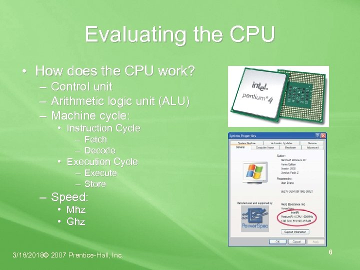 Evaluating the CPU • How does the CPU work? – Control unit – Arithmetic