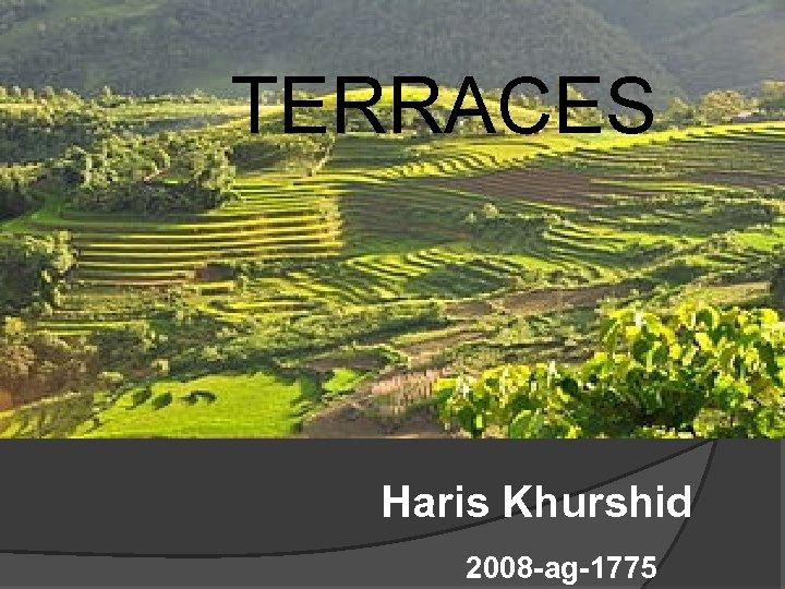 TERRACES Haris Khurshid 2008 -ag-1775