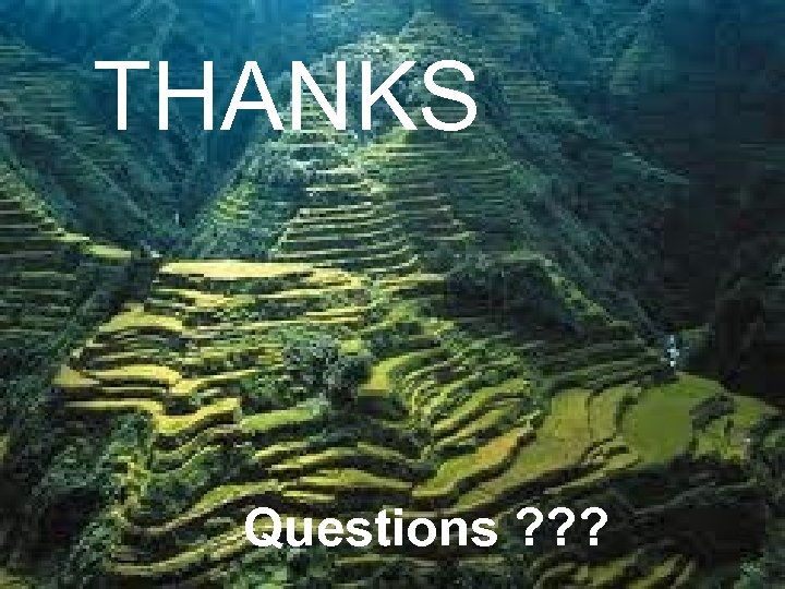 THANKS Questions ? ? ?