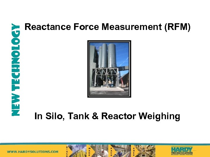 NEW TECHNOLOGY Reactance Force Measurement (RFM) In Silo, Tank & Reactor Weighing