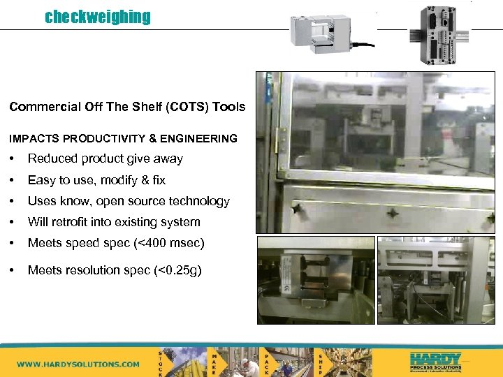 checkweighing Commercial Off The Shelf (COTS) Tools IMPACTS PRODUCTIVITY & ENGINEERING • Reduced product