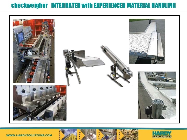 checkweigher INTEGRATED with EXPERIENCED MATERIAL HANDLING