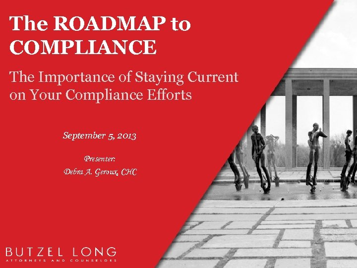The ROADMAP to COMPLIANCE The Importance of Staying Current on Your Compliance Efforts September