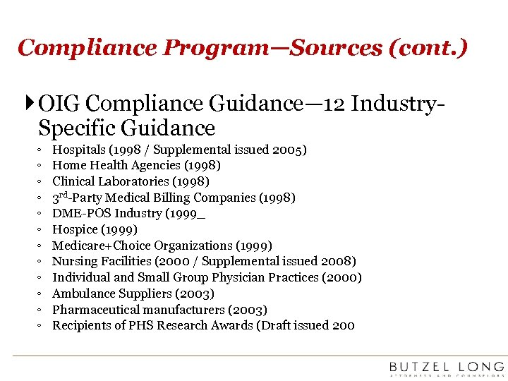 Compliance Program—Sources (cont. ) OIG Compliance Guidance— 12 Industry. Specific Guidance ◦ ◦ ◦