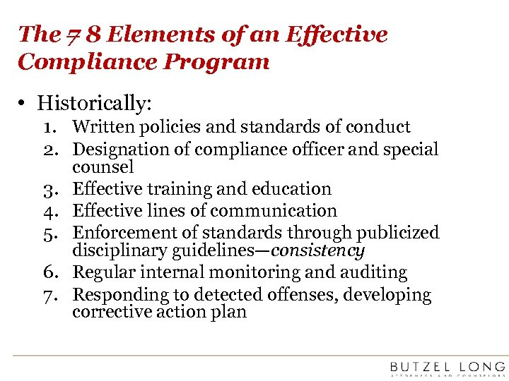 The 7 8 Elements of an Effective Compliance Program • Historically: 1. Written policies