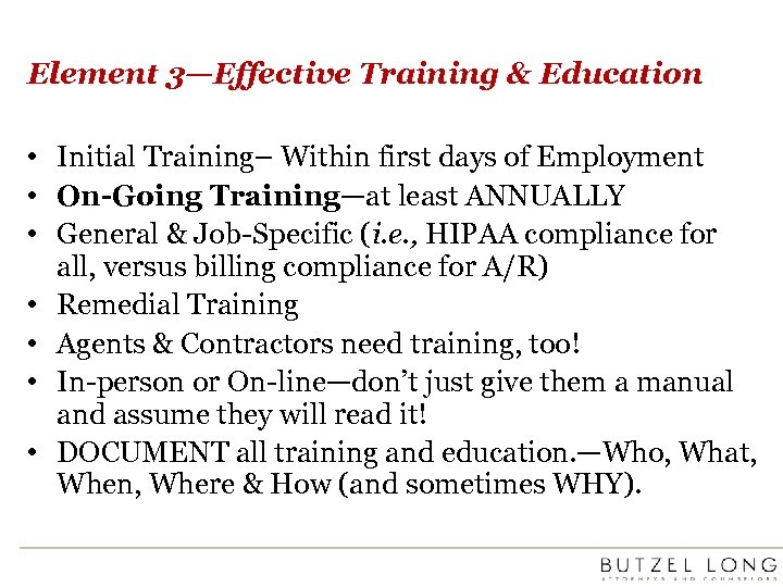 Element 3—Effective Training & Education • Initial Training– Within first days of Employment •