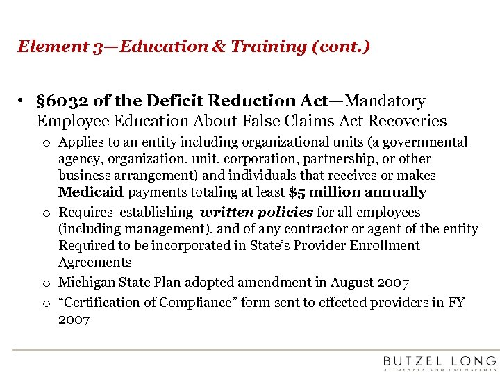 Element 3—Education & Training (cont. ) • § 6032 of the Deficit Reduction Act—Mandatory