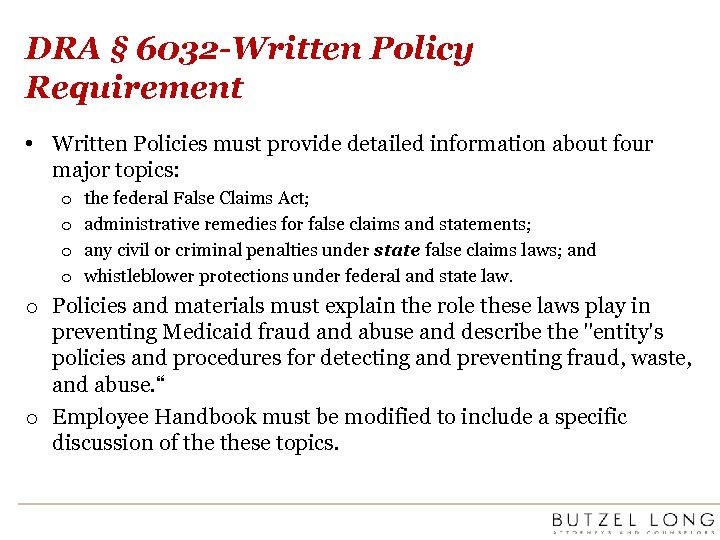 DRA § 6032 -Written Policy Requirement • Written Policies must provide detailed information about