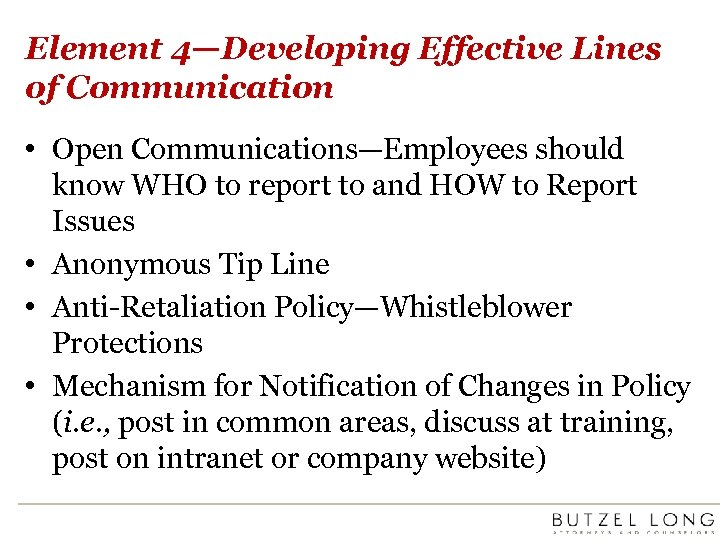 Element 4—Developing Effective Lines of Communication • Open Communications—Employees should know WHO to report